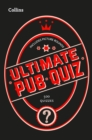 Collins Ultimate Pub Quiz : 10,000 Easy, Medium and Difficult Questions with Picture Rounds - Book