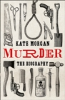Murder: The Biography - Book