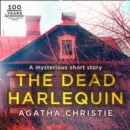 The Dead Harlequin: An Agatha Christie Short Story - eAudiobook