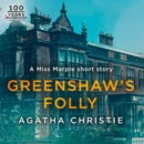 Greenshaw's Folly: A Miss Marple Short Story - eAudiobook