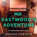 Mr Eastwood's Adventure: An Agatha Christie Short Story - eAudiobook