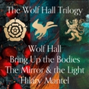 Wolf Hall, Bring Up the Bodies and The Mirror and the Light - eAudiobook