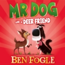Mr Dog and a Deer Friend (Mr Dog) - eAudiobook