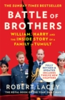 Battle of Brothers: William, Harry and the Inside Story of a Family in Tumult - eBook