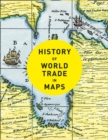 History of World Trade in Maps - Book