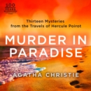 Murder in Paradise: Thirteen Mysteries from the Travels of Hercule Poirot - eAudiobook