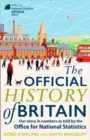 The Official History of Britain : Our Story in Numbers as Told by the Office for National Statistics - Book