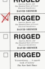 Rigged: America, Russia and 100 Years of Covert Electoral Interference - eBook