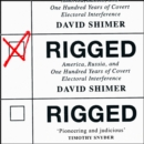 Rigged : America, Russia and 100 Years of Covert Electoral Interference - eAudiobook