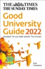 The Times Good University Guide 2022 : Where to Go and What to Study - Book