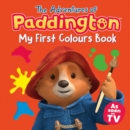 The Adventures of Paddington: My First Colours - Book