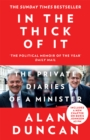 In the Thick of It: The Private Diaries of a Minister - eBook