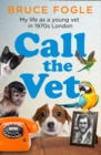 Call the Vet : My Life as a Young Vet in 1970s London - Book