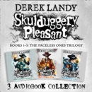 Skulduggery Pleasant: Audio Collection Books 1-3: The Faceless Ones Trilogy : Skulduggery Pleasant, Playing with Fire, the Faceless Ones - eAudiobook