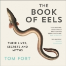 The Book of Eels : Their Lives, Secrets and Myths - eAudiobook