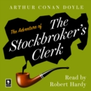 The Adventure of the Stockbroker's Clerk - eAudiobook
