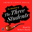 The Adventure of the Three Students: A Sherlock Holmes Adventure (Argo Classics) - eAudiobook
