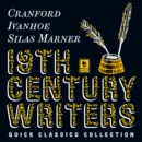 Quick Classics Collection: 19th-Century Writers : Cranford, Ivanhoe, Silas Marner - eAudiobook