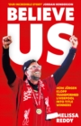 Believe Us : How JuRgen Klopp Transformed Liverpool into Title Winners - Book
