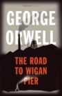 The Road to Wigan Pier (Collins Classics) - eBook