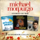 Michael Morpurgo: Stories of War Audio Collection : War Horse, Private Peaceful, Medal for Leroy - eAudiobook