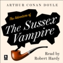 The Adventure of the Sussex Vampire : A Sherlock Holmes Adventure - eAudiobook