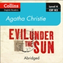 Evil under the sun: Level 4 - upper- intermediate (B2) (Collins Agatha Christie ELT Readers) - eAudiobook