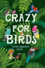 Crazy for Birds: Fascinating and Fabulous Facts - eBook