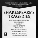 Shakespeare: The Tragedies : Antony and Cleopatra, Coriolanus, Hamlet, Julius Caesar, King Lear, Macbeth, Othello, Romeo and Juliet, Timon of Athens, Titus Andronicus - eAudiobook