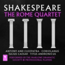 Shakespeare: The Rome Quartet : Antony and Cleopatra, Coriolanus, Julius Caesar, Titus Andronicus - eAudiobook