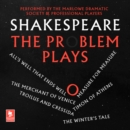 Shakespeare: The Problem Plays: All's Well That Ends Well, Measure For Measure, The Merchant of Venice, Timon of Athens, Troilus and Cressida, The Winter's Tale (Argo Classics) - eAudiobook