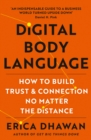 Digital Body Language: How to Build Trust and Connection, No Matter the Distance - eBook