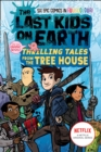 The Last Kids on Earth: Thrilling Tales from the Tree House (The Last Kids on Earth) - eBook