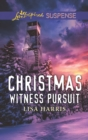 Christmas Witness Pursuit (Mills & Boon Love Inspired Suspense) - eBook