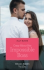 Crazy About Her Impossible Boss (Mills & Boon True Love) - eBook