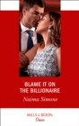 Blame It On The Billionaire (Mills & Boon Desire) (Blackout Billionaires, Book 3) - eBook