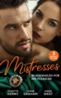 Mistresses: Blackmailed For His Pleasure: Innocent in the Italian's Possession / The Greek Tycoon's Blackmailed Mistress / The Savakis Mistress - eBook