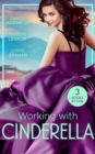 Working With Cinderella: Beholden to the Throne (Empire of the Sands) / Cinderella: Hired by the Prince / The Dimitrakos Proposition (Mills & Boon M&B) - eBook