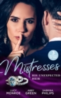 Mistresses: His Unexpected Heir: Valentino's Love-Child / Mistress to the Merciless Millionaire / Prince of Montez, Pregnant Mistress (Mills & Boon M&B) - eBook