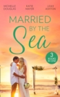 Married By The Sea: First Comes Baby... (Mothers in a Million) / The Groom's Little Girls / Secrets and Speed Dating (Mills & Boon M&B) - eBook