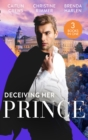 Deceiving Her Prince: The Prince's Nine-Month Scandal (Scandalous Royal Brides) / How to Marry a Princess / The Prince's Cowgirl Bride - eBook