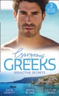 Gorgeous Greeks: Seductive Secrets: Bound to the Greek (Harlequin The Billionaires Collection) / What The Greek Wants Most / The Billionaire's Secret Princess - eBook