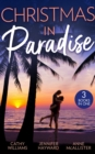 Christmas In Paradise: His Christmas Acquisition (One Christmas Night In...) / Christmas at the Tycoon's Command / The Boss's Wife for a Week - eBook