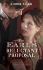 The Earl's Reluctant Proposal (Mills & Boon Historical) (Liberated Ladies, Book 4) - eBook