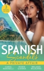 Spanish Scandals: A Private Affair: The Baby of Their Dreams / The Spanish Duke's Holiday Proposal / The Melendez Forgotten Marriage - eBook