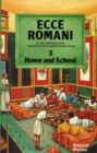 Ecce Romani Book 3 Home and School - Book