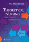 Theoretical Nursing : Development and Progress - Book