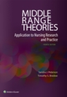 Middle Range Theories : Application to Nursing Research and Practice - Book