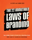 The 22 Immutable Laws of Branding : How to Build a Product or Service into a World-Class Brand - Book