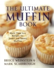 The Ultimate Muffin Book : More Than 600 Recipes for Sweet and Savory Muffins - Book